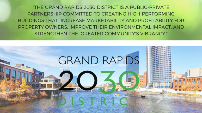 The Grand Rapids 2030 District is a public-private partnership committed to creating high-performing buildings that increase marketability and profitability for property owners, improve their environmental impact, an.png